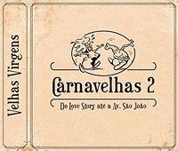 """Capa do """"Carnavelhas - vol. 2""""."""