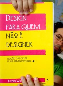 Design para quem não é designer: noções básicas de planejamento visual, de Robin Williams.