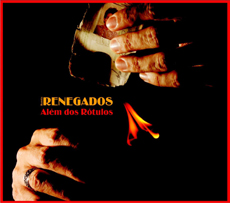 CD novo dos Renegados.